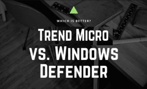 trend micro vs windows defender