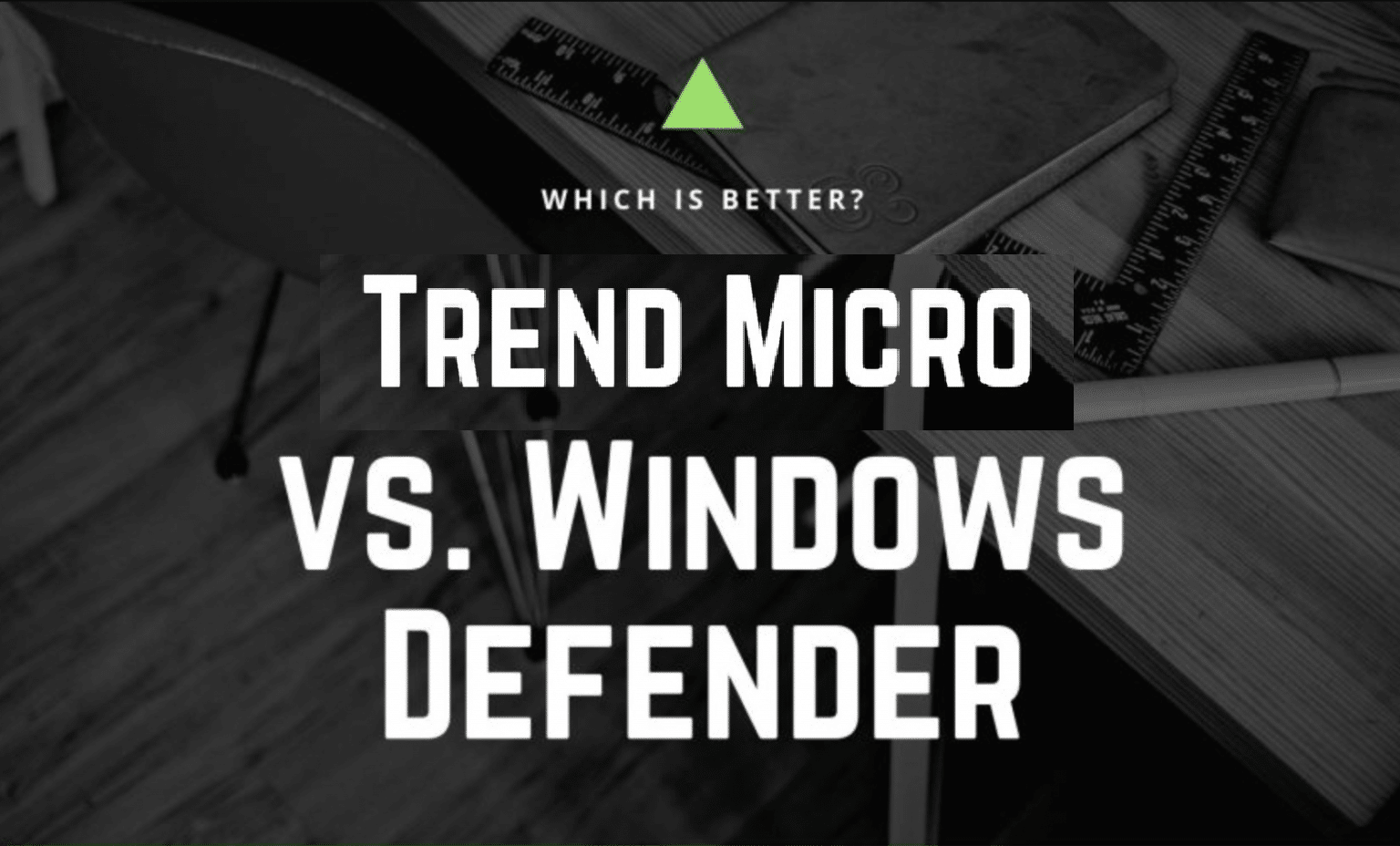 trend micro vs windows defender