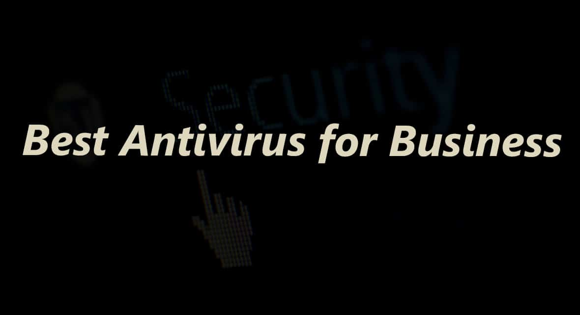 5 Best Antivirus For Business Of 2021 Reviews The 1 Is