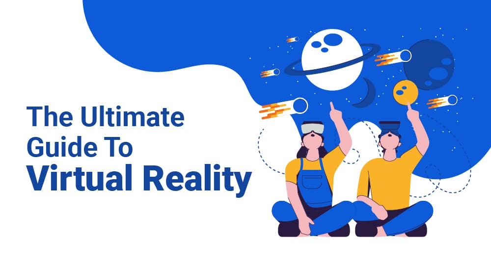 1 The Ultimate Guide To Virtual Reality