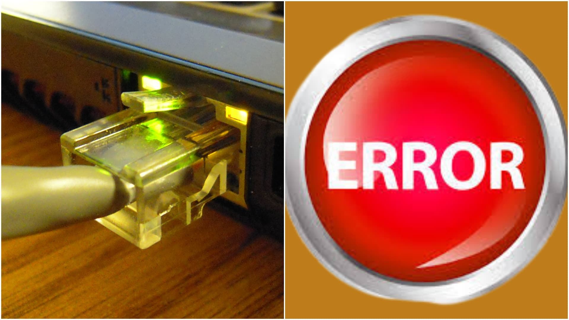 Ethernet cable and Error button